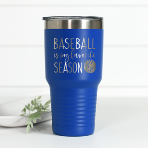 Baseball Is My Favorite Season 30 oz Engraved Tumbler