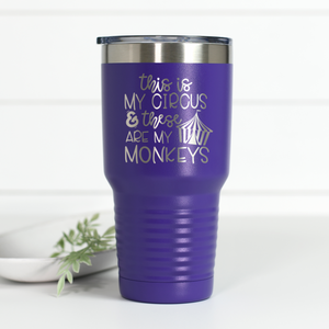 This is My Circus and These Are My Monkeys 30 oz Engraved Tumbler