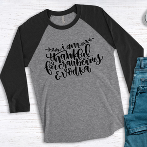 Wholesale - Thankful for Cranberries and Vodka Raglan Tee