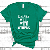 Drinks Well With Others St Patricks Day Tee