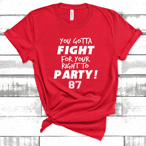 Fight for Your Right to Party Tee