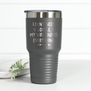 I Don't Need Google 30 oz Engraved Tumbler
