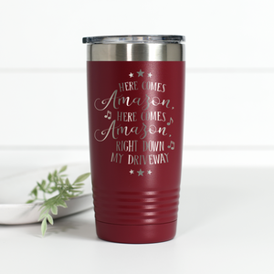 Here Comes Amazon Right Down My Driveway 20 oz Engraved Tumbler