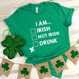 I Am Irish, Not Irish, Drunk St Patricks Day Tee