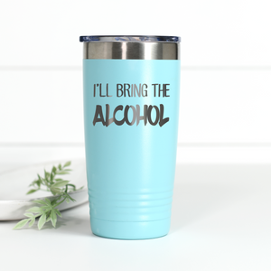 I'll Bring the Alcohol 20 oz Engraved Tumbler