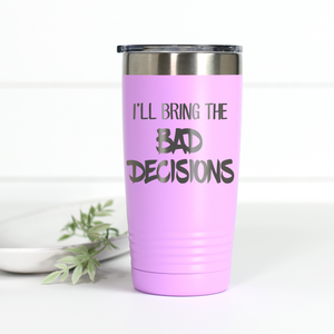 Wholesale - I'll Bring the Bad Decisions 20 oz Engraved Tumbler