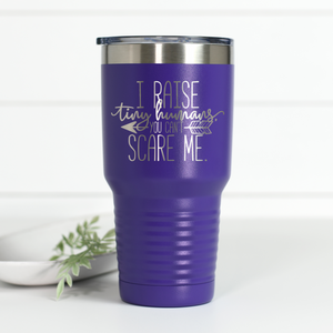 I Raise Tiny Humans 30 oz Engraved Tumbler