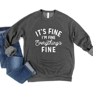 It's Fine I'm Fine Everything's Fine Crew or Hoodie Sweatshirt