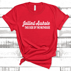 Jolliest Asshole This Side of the Nuthouse Tee