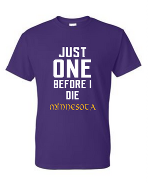 Just One Before I Die Minnesota Tee T-Shirt