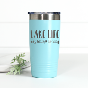 Lake Life 'Cuz Beaches Be Salty 20 oz Engraved Tumbler