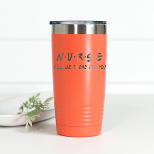 Wholesale - Nurse I'll Be There For You 20 oz Engraved Tumbler