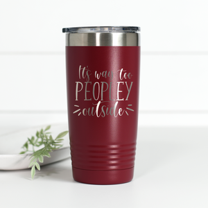 It's Way Too Peopley Outside 20 oz Engraved Tumbler