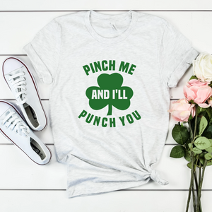 Pinch Me and I'll Punch You St Patricks Day Tee