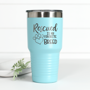 Rescued Is My Favorite Breed 30 oz Engraved Tumbler