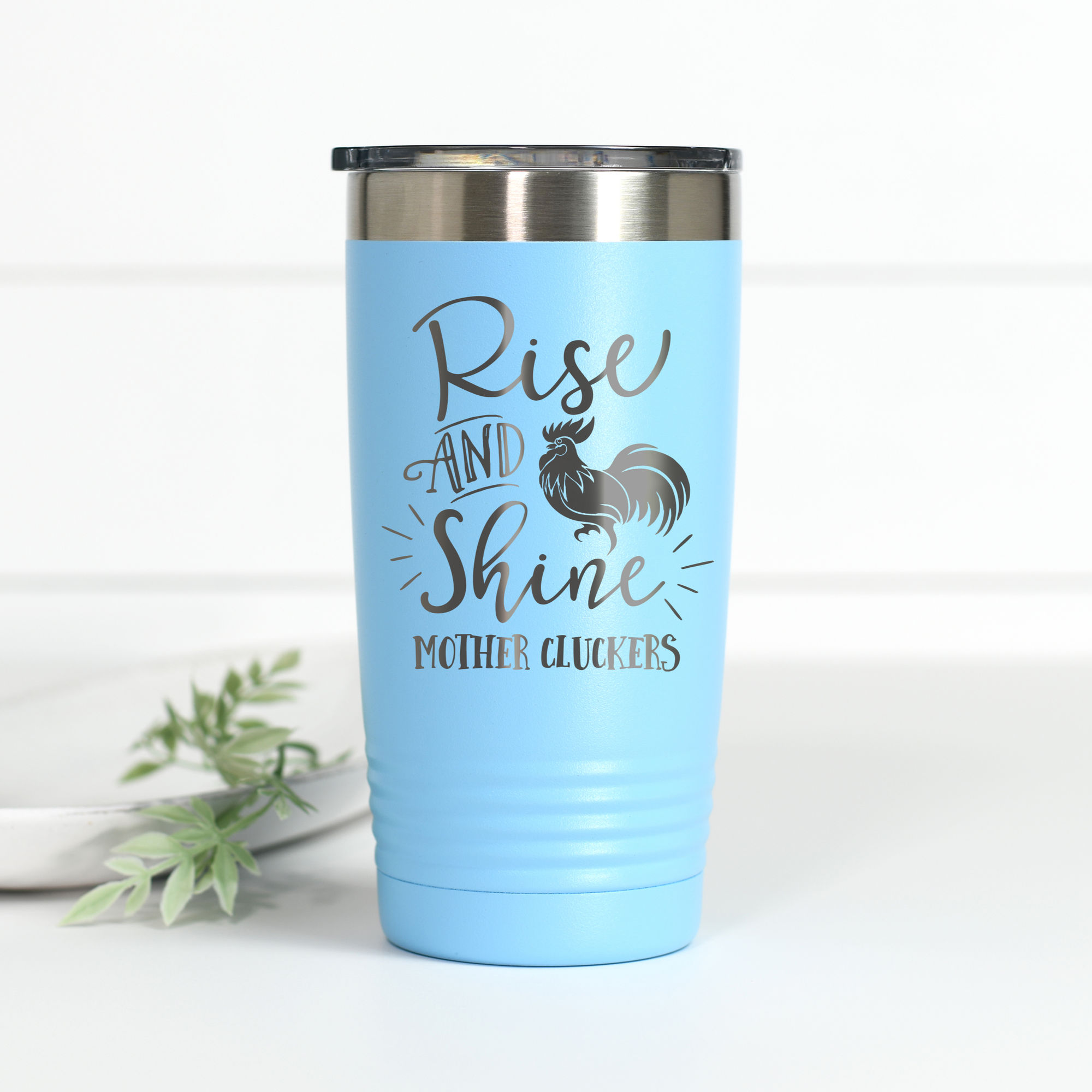 Rise and Shine Mother Cluckers 20 oz Engraved Tumbler