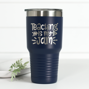 Teaching Is My Jam 30 oz Engraved Tumbler
