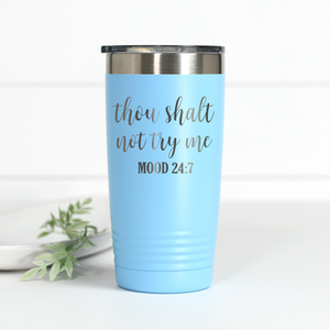 Thou Shalt Not Try Me 20 oz Engraved Tumbler