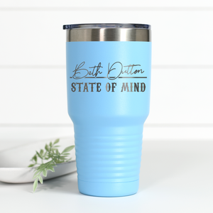 Beth Dutton State of Mind 30 oz Engraved Tumbler