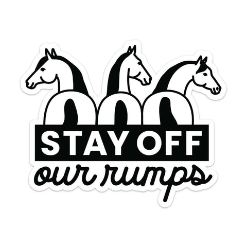 Stay Off Our Rumps! - Trailer Bumper Sticker