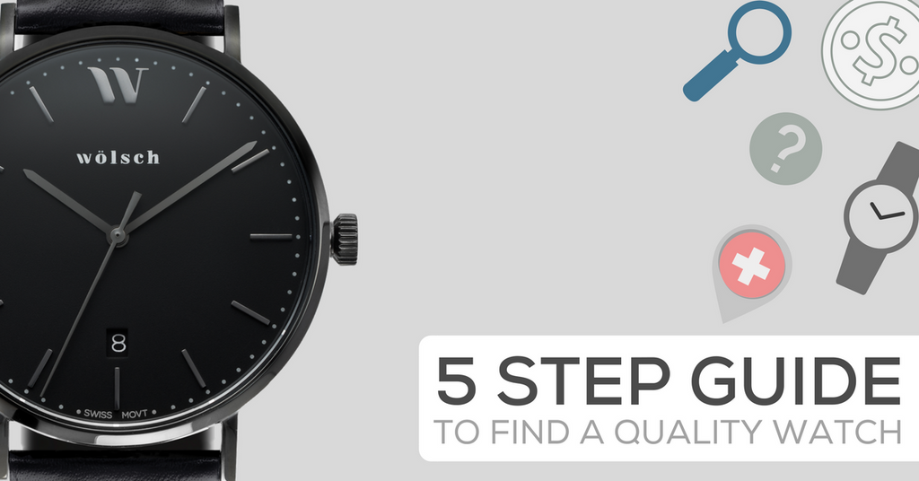 The 5-STEP Guide to Find a Quality Watch