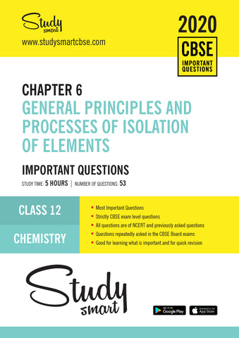 Class 12 Chemistry Chapter 6 General principles and processes of isolation of elements Most Important Questions