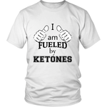 "White ""I am fueled by Ketones"" Unisex Keto T-Shirt"