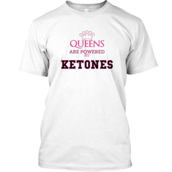 2aa0cdae941 Queens are powered by Ketones T-shirt – House of Keto