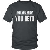 Charcoal Once You Know You KETO Unisex T-shirt
