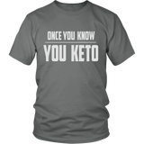 Grey Once You Know You KETO Unisex T-shirt