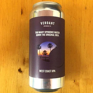 Verdant Brewing Co - Too Many Opinions Water Down the Original Idea - West Coast IIPA - 440ml Can