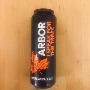 Arbor Ales - I Speak for the Trees - American Pale Ale - 568ml Can