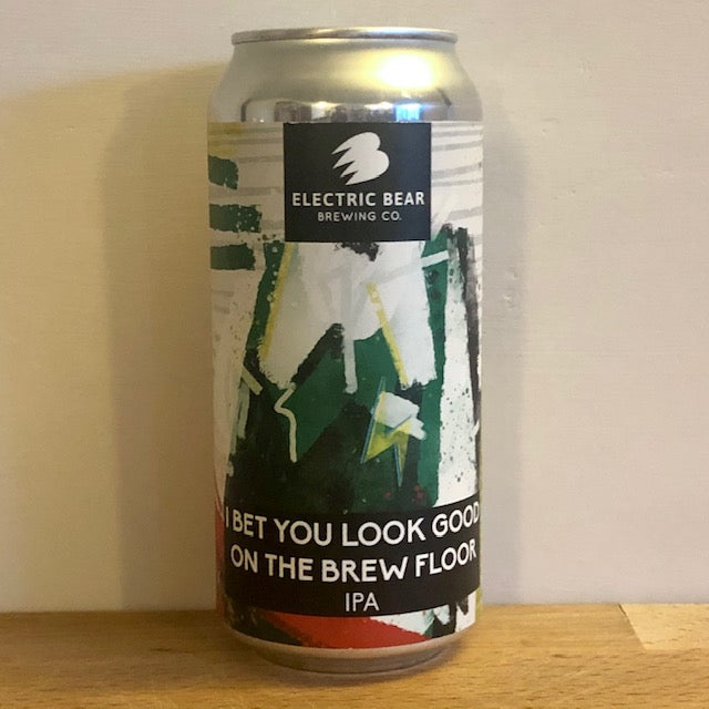 Electric Bear Brewing - I Bet You Look Good on the Brew Floor - IPA - 440ml Can