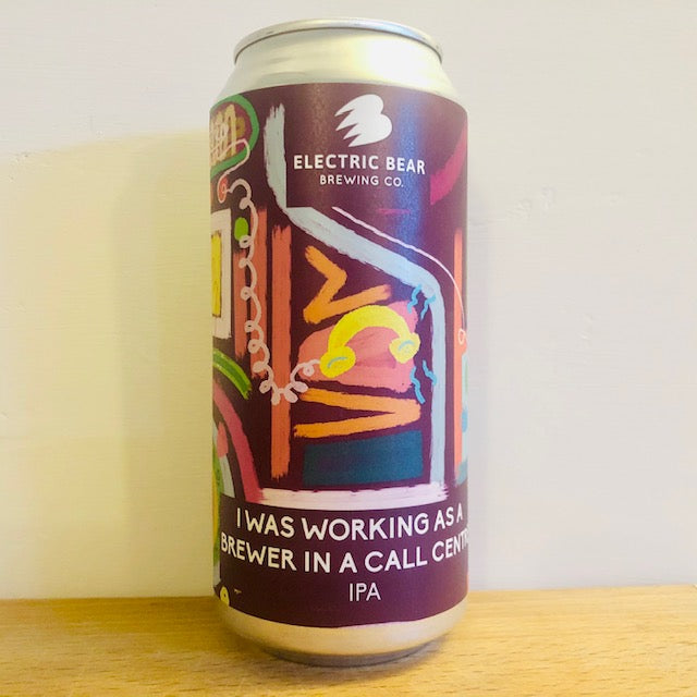 Electric Bear Brewing - I Was Working as a Brewer in a Call Centre - IPA - 440ml Can