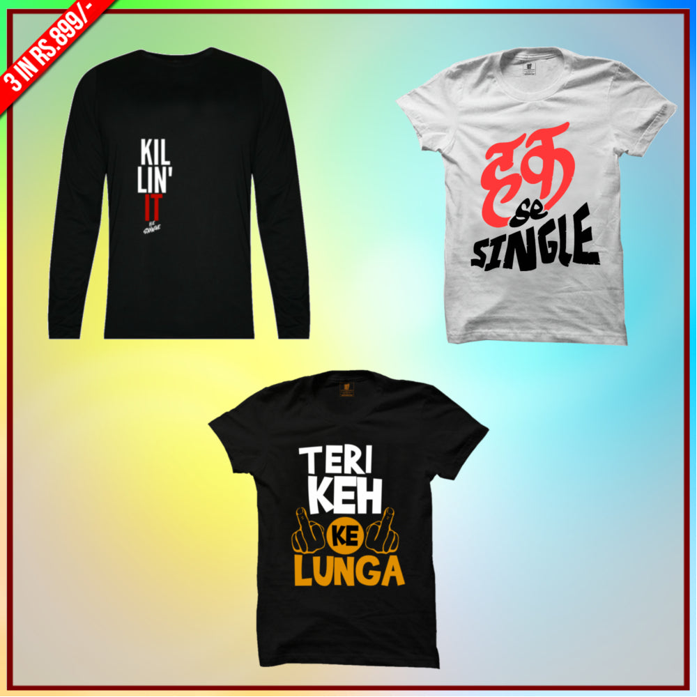 Premium Funny T-Shirts Combo: Killin it Full Sleeve Black, Haq Se Single White, Teri Keh Ke Black
