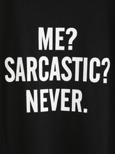 Sarcastic? Never: Back Print Premium Girls Tee - Badtamees