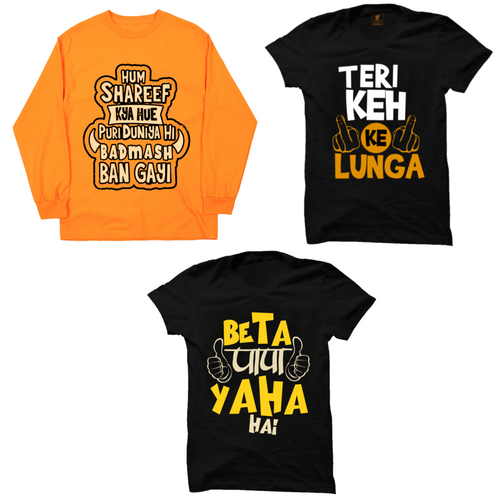 3 T-Shirts Combo : Hum shareef kya hue (Full) Orange, Teri keh ke Black,Beta papa yaha hai Black