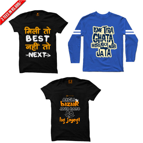 3 Funny Tees Combo: Mili to best Black, Tera ghata(BLUE Full Sleeve Sports Trim Tee), Akeli na Bazar Black