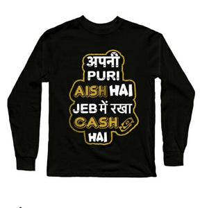 Apni puri aish hai Full Sleeves Black T-Shirts