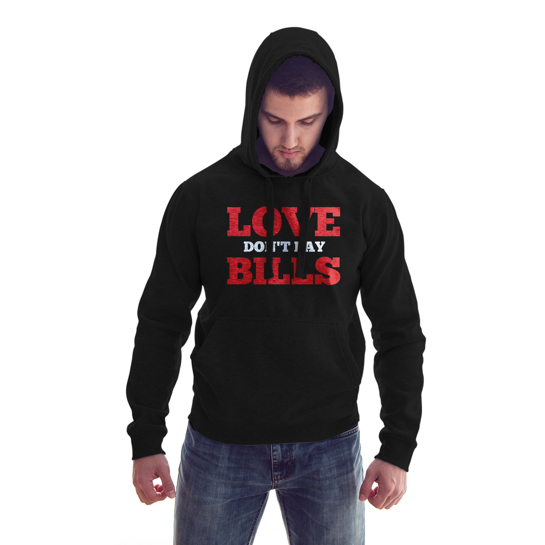 Love Don't Pay Bills Funny Black Hoodie - Badtamees