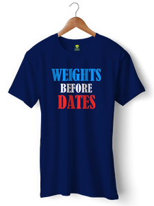 Weights before Dates Gym Half Sleeve T-Shirt - Badtamees