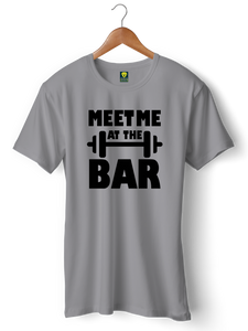 Meet Me at the Bar Gym Half Sleeve T-Shirt - Badtamees