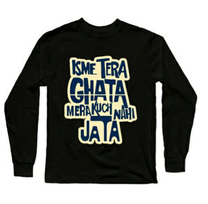 Isme Tera Ghata Black Full Sleeves T-Shirts