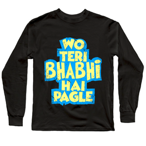 Wo teri bhabhi hai pagle Full Sleeves Black T-Shirt