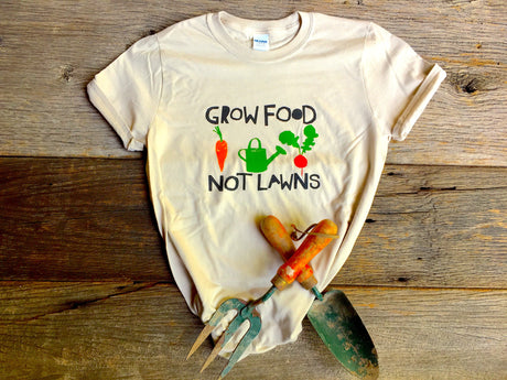 Grow Food, Not Lawns Unisex T-Shirt
