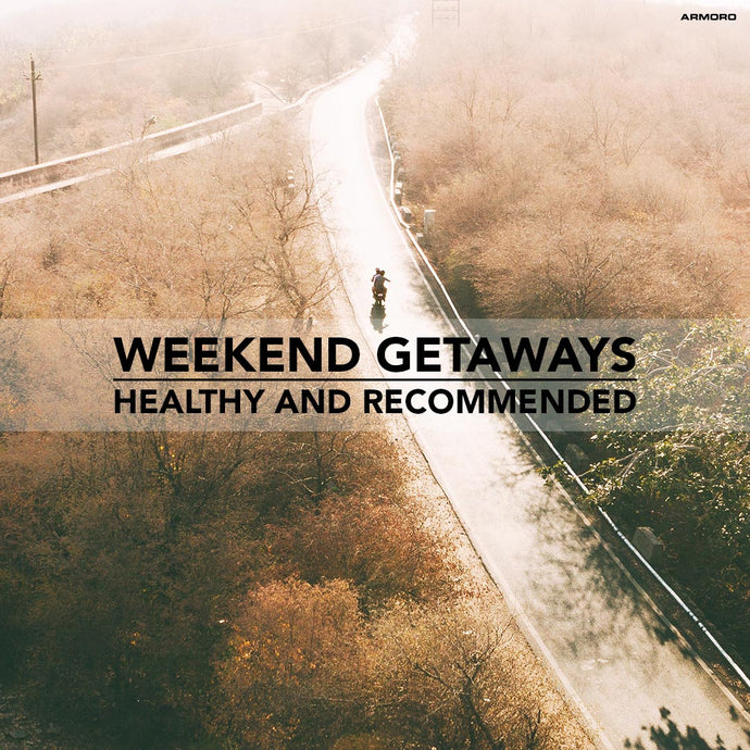 Weekend Getaways: Healthy and Recommended