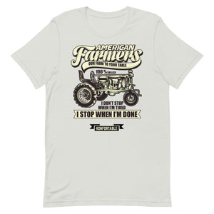 I' don't stop when i'm tired, i stop when  I'm done American Farmer Mindset, Tee