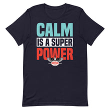 Calm is a Super Power, Tee