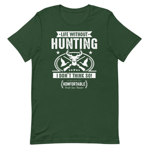 Life Without Hunting, I don't think so ! , Tee