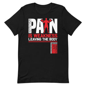 Pain is Weakness Leaving the Body, tee